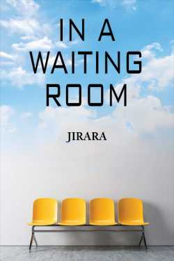 In a Waiting Room by JIRARA in English