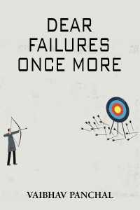 Dear failures once more