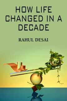 How life changed in a decade by Rahul Desai in English
