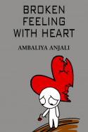 Broken feeling with heart by Ambaliya Anjali in English