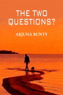 The two questions? by Arjuna Bunty in English