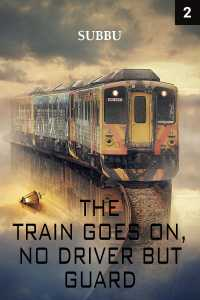 The Train goes on no driver but gurard-god Episode 2