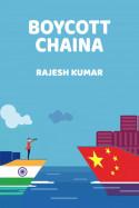 Boycott Chaina बुक Rajesh Kumar द्वारा प्रकाशित हिंदी में