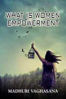 What is Women Empowerment बुक Madhuri Vaghasana द्वारा प्रकाशित हिंदी में