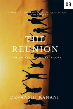 THE REUNION - 3 by Devanshi Kanani in English