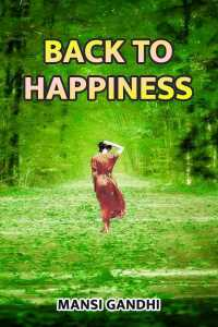 Back to happiness ભાગ 1