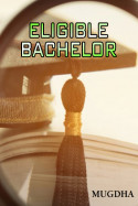 Eligible Bachelor - Episode 1 by Mugdha in English