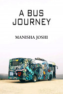 A Bus Journey. by Manisha Joshi in English