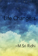 LIFE CHANGERS by Sri Ridhi in English