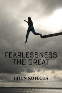 Fearlessness.....The Great - 1 by Hiten Kotecha in English
