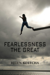Fearlessness.....The Great  by Hiten Kotecha in English
