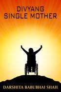 Divyang Single Mother by Darshita Babubhai Shah in English