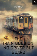 The Train goes on no driver but guard-god Episode 5 by Subbu in English