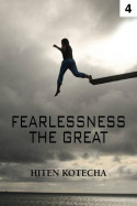 Fearlessness ......the great. - 4 by Hiten Kotecha in English