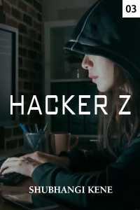 Hacker Z - 3 - Slandering The Wrong Person