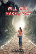 will will make a way by Anamika in Gujarati
