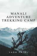 Manali Adventure Trekking Camp - 1 by Yash Patel in English