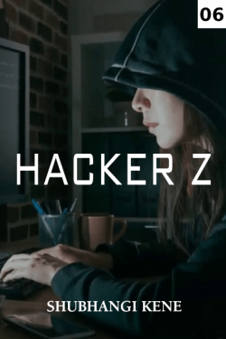 Hacker Z - 6 by Shubhangi Kene in English