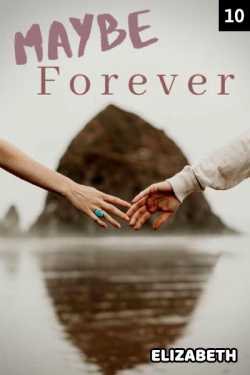 Maybe forever - 10 by Elizabeth in English