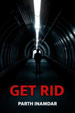 GET RID by Parth Inamdar in English
