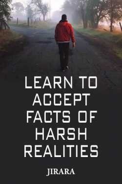 Learn To Accept Facts of Harsh Realities by JIRARA in English