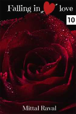 Fallin in love - 10 by MITTAL RAVAL in English