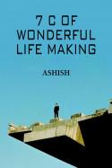 7 C of Wonderful Life Making by Ashish in Gujarati