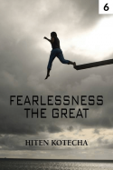 Fearlessness.....the great..6 by Hiten Kotecha in English