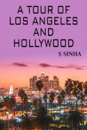 A Tour of Los Angeles and Hollywood by S Sinha in English