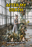 After My Death by SHAMIM MERCHANT in English
