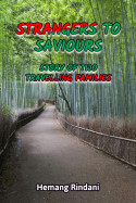 Strangers to Saviours: Story of Two Travelling Families by Hemang Rindani in English