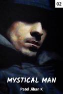 Mystical Man - 2 by Patel Jihan K in English