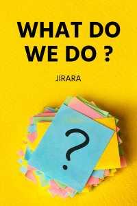 What do we do ?
